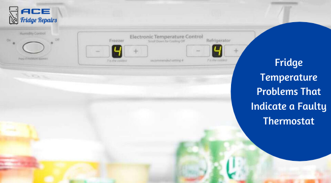 Fridge Temperature Problems That Indicate a Faulty Thermostat